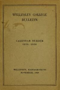 Wellesley College Bulletin Calendar Number 1929-1930