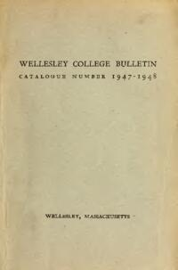 Wellesley College Bulletin Catalogue Number 1947-1948
