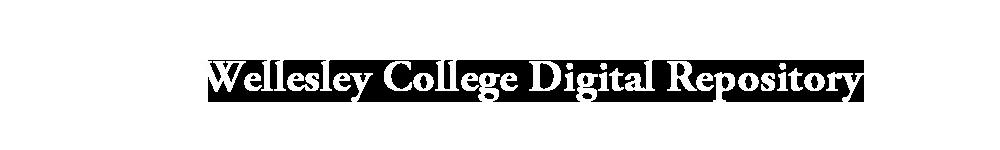 Wellesley College Digital Repository